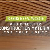 Bamboo vs Wood: Which is the Better Construction Material for Your Home?
